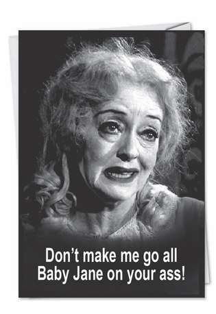 Humorous Birthday Printed Greeting Card by Ephemera from NobleWorksCards.com - Baby Jane on Your Ass
