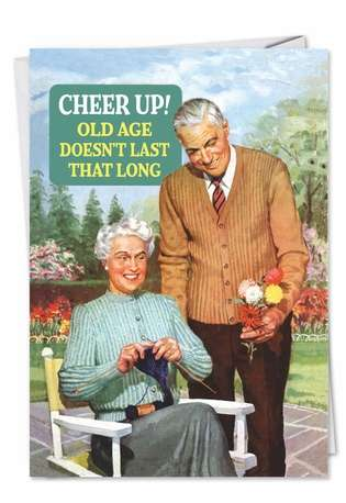 Funny Birthday Greeting Card by Ephemera from NobleWorksCards.com - Cheer Up Old Age