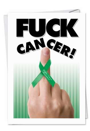 Funny All Occasions Printed Greeting Card from NobleWorksCards.com - Fuck Bladder Cancer