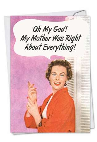 Funny Birthday Mother Printed Greeting Card by Ephemera from NobleWorksCards.com - Vintage Mother Was Right