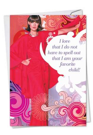 Hysterical Birthday Mother Greeting Card from NobleWorksCards.com - Still Favorite Child