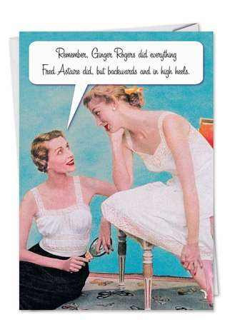 Hysterical Birthday Mother Paper Card from NobleWorksCards.com - Ginger Rogers Advice