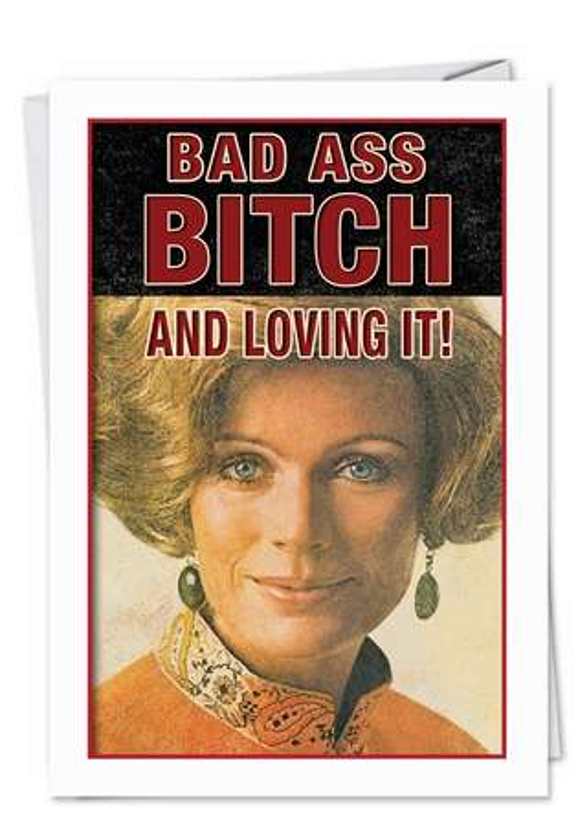 Hilarious Birthday Greeting Card from NobleWorksCards.com - Badass Bitch