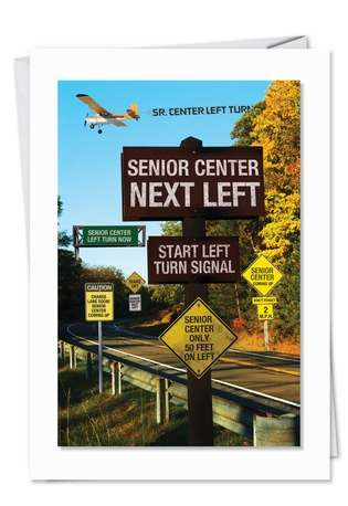 Funny Birthday Paper Greeting Card from NobleWorksCards.com - Senior Center Reminder