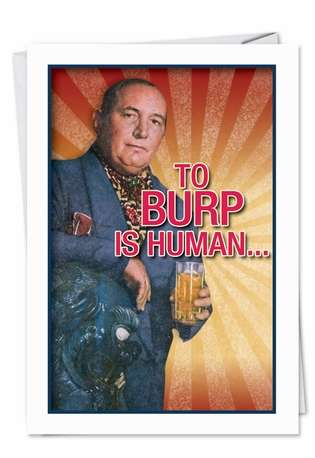 To Burp Is Human: Humorous Birthday Paper Card