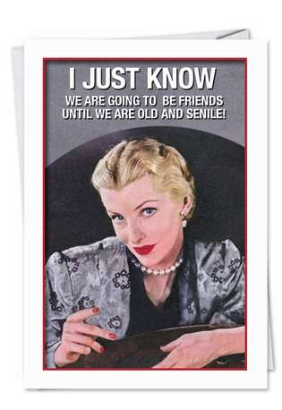 Hysterical Birthday Greeting Card from NobleWorksCards.com - Old Friends New Friends