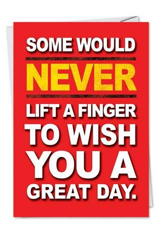 Humorous Birthday Printed Card from NobleWorksCards.com - Lift A Finger