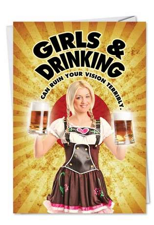 Hilarious Birthday Greeting Card from NobleWorksCards.com - Girls And Drinking