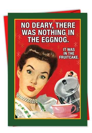 Humorous Christmas Printed Greeting Card from NobleWorksCards.com - Nothing in Eggnog