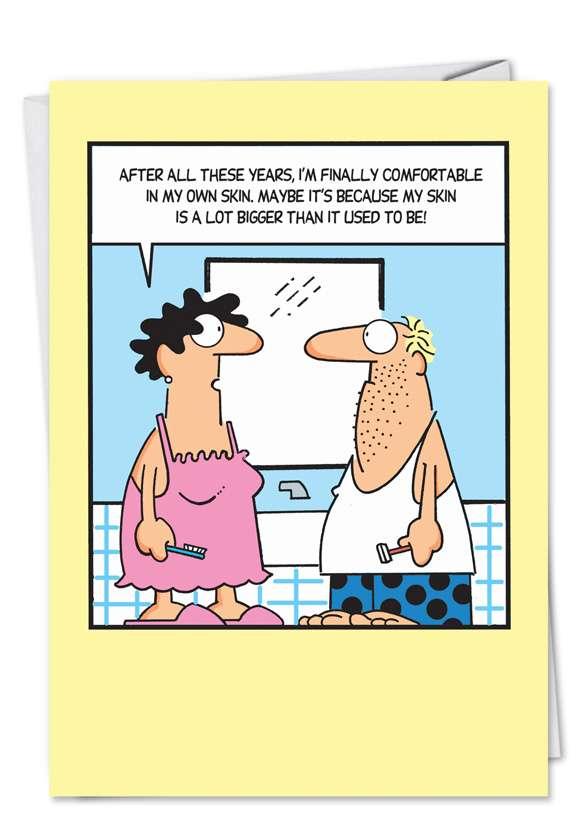 Comfortable Skin: Funny Birthday Printed Greeting Card