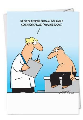 Funny Birthday Paper Greeting Card by Randy Glasbergen from NobleWorksCards.com - Midlife Sucks