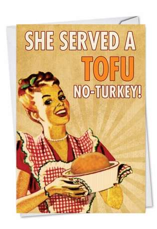Hysterical Thanksgiving Printed Greeting Card from NobleWorksCards.com - Tofurkey