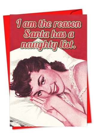 Hysterical Christmas Paper Greeting Card from NobleWorksCards.com - Reason for Naughty List