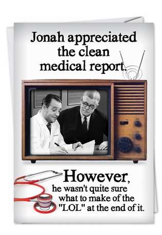 Hysterical Birthday Greeting Card from NobleWorksCards.com - Clean Medical Report