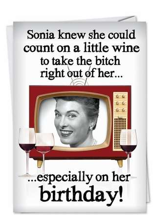 Funny Birthday Paper Greeting Card from NobleWorksCards.com - Wine Takes the Bitch Out