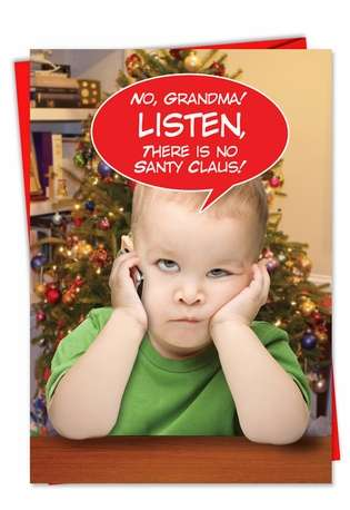 Hilarious Christmas Printed Greeting Card from NobleWorksCards.com - No Grandma There Is No Santy Claus