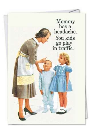 Funny Mother's Day Greeting Card by Ephemera from NobleWorksCards.com - Play in Traffic