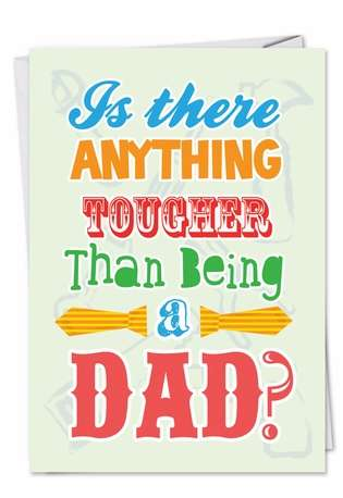 Hysterical Father's Day Printed Card from NobleWorksCards.com - Tougher Love