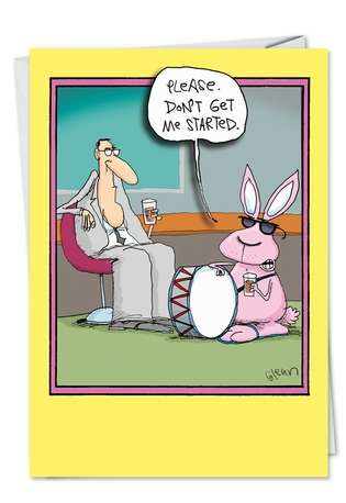 Humorous Easter Printed Greeting Card by Glenn McCoy from NobleWorksCards.com - Don't Get Me Started