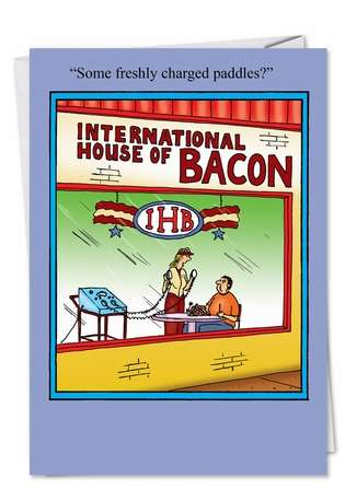 Funny Birthday Printed Card by Tom Cheney from NobleWorksCards.com - House of Bacon