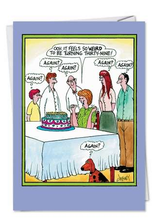 Funny Birthday Greeting Card by Tom Cheney from NobleWorksCards.com - Thirtynine