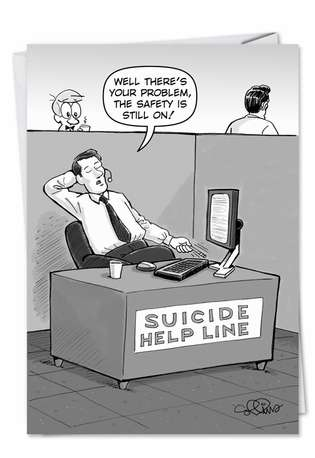 Hysterical Birthday Printed Card by Daniel Collins from NobleWorksCards.com - Suicide Help