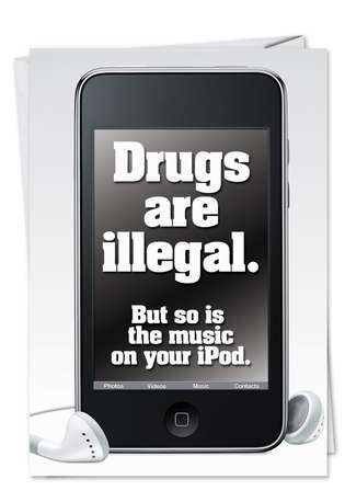 Hilarious Birthday Greeting Card from NobleWorksCards.com - Drugs Are Illegal