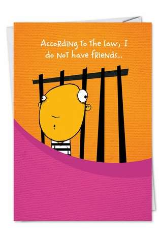 Humorous Birthday Greeting Card from NobleWorksCards.com - I Have Accomplices
