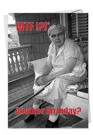 Hysterical Birthday Greeting Card from NobleWorksCards.com - WTF