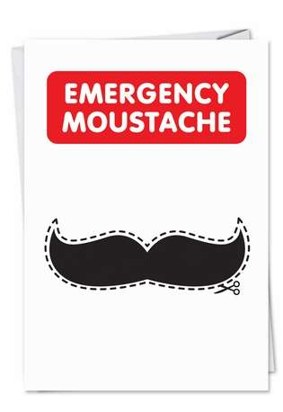 Funny Birthday Greeting Card by Thomas Fuchs from NobleWorksCards.com - Emergency Mustache