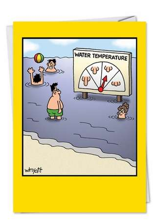 Humorous Birthday Paper Greeting Card by Tim Whyatt from NobleWorksCards.com - Water Temp