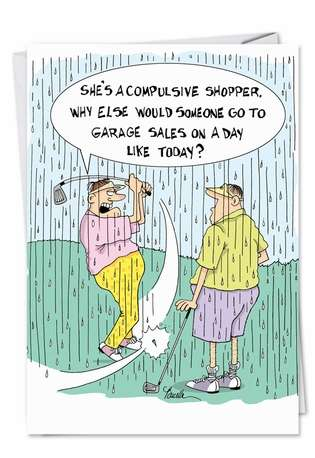 Hilarious Birthday Printed Greeting Card by Martin Bucella from NobleWorksCards.com - Compulsive Shopper