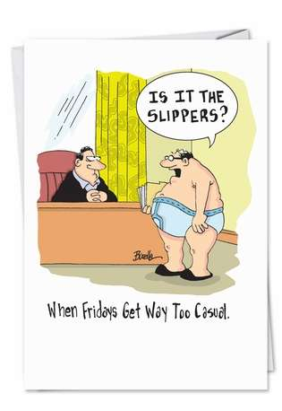 Hilarious Birthday Paper Greeting Card by Martin Bucella from NobleWorksCards.com - Casual Friday Slippers