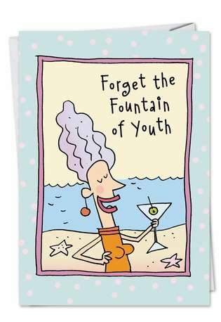 Funny Birthday Printed Card by Scott Nickel from NobleWorksCards.com - Fountain of Youth