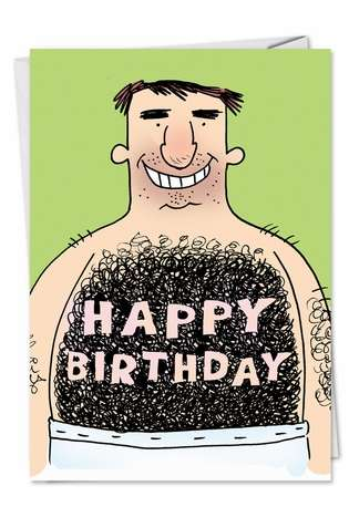 Hilarious Birthday Printed Card by Scott Nickel from NobleWorksCards.com - Hairy Chest