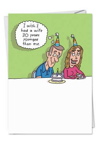 Funny Birthday Paper Card by Stanley Makowski from NobleWorksCards.com - 30 Years Younger Wife