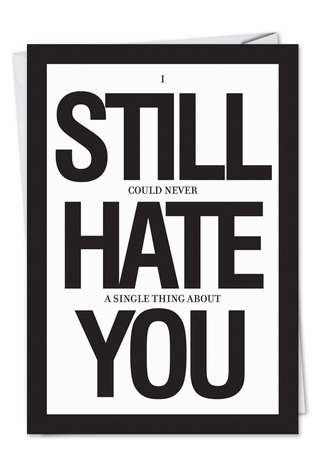 Funny Anniversary Printed Greeting Card by Jason Naylor from NobleWorksCards.com - Still Hate You