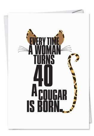 Hysterical Birthday Paper Card from NobleWorksCards.com - Cougar