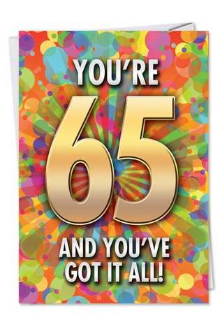 Hysterical Birthday Paper Card from NobleWorksCards.com - 65 Got it All