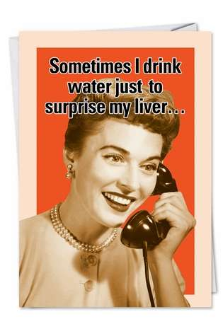 Humorous Birthday Printed Card from NobleWorksCards.com - Drink Water
