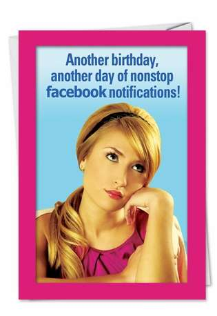 Humorous Birthday Paper Card from NobleWorksCards.com - Nonstop Facebook Notifications