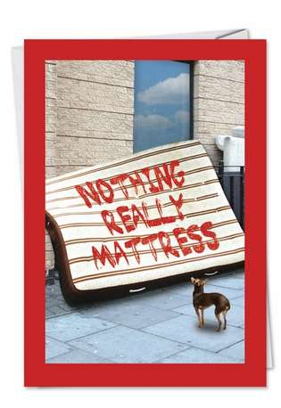 Funny Friendship Printed Card from NobleWorksCards.com - Nothing Mattress