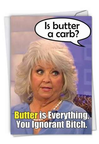 Humorous Birthday Greeting Card from NobleWorksCards.com - Butter Is Everything
