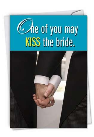 Humorous Wedding Printed Card from NobleWorksCards.com - Kiss The Bride Gay