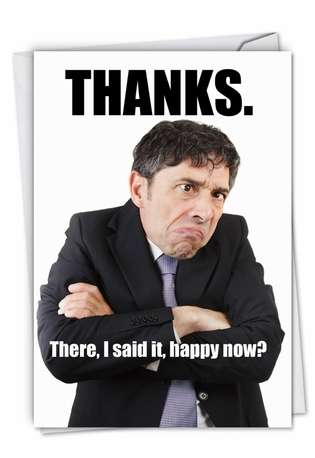 Hilarious Thank You Paper Greeting Card from NobleWorksCards.com - Man Happy Now