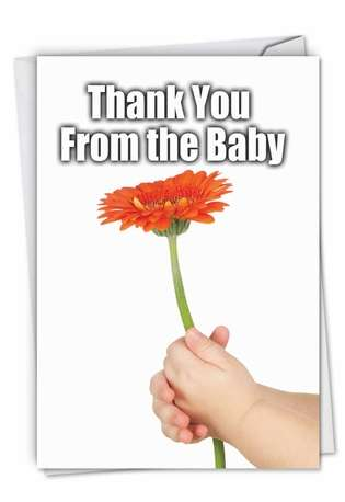 Humorous Thank You Paper Card from NobleWorksCards.com - Thank You from the Baby
