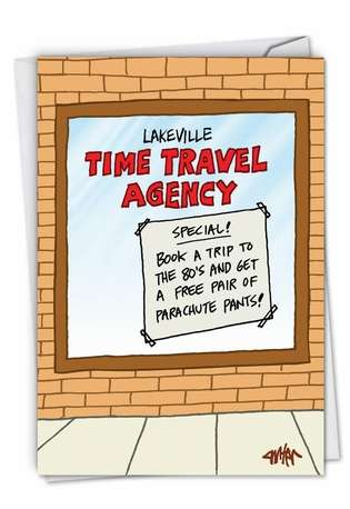Humorous Birthday Printed Greeting Card by Jon Carter from NobleWorksCards.com - Time Travel Agency