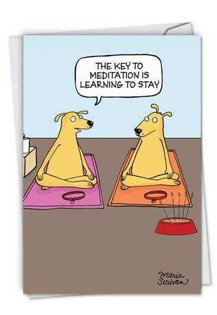 Hilarious Birthday Printed Greeting Card by Maria Scrivan from NobleWorksCards.com - Dog Meditation