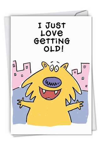 Hysterical Birthday Paper Card by Scott Nickel from NobleWorksCards.com - Love Getting Old