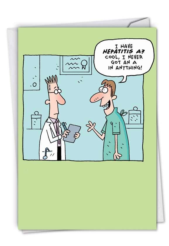Humorous Get Well Paper Greeting Card by Scott Nickel from NobleWorksCards.com - Hepatitis A